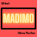 Stream Eli Earl x Ohmz The Don's 'Madimo'