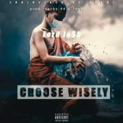 Play Lord Jo$h's 'Choose wisely'