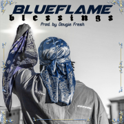 Blueflame – Blessings (Prod. by Dougie Fresh