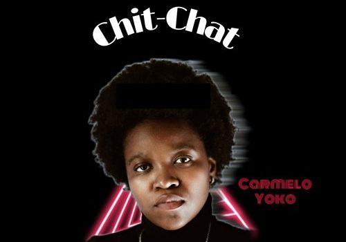 Stream Carmelo Yoko's 'Chit-Chat' (Prod. by Drama Dee)