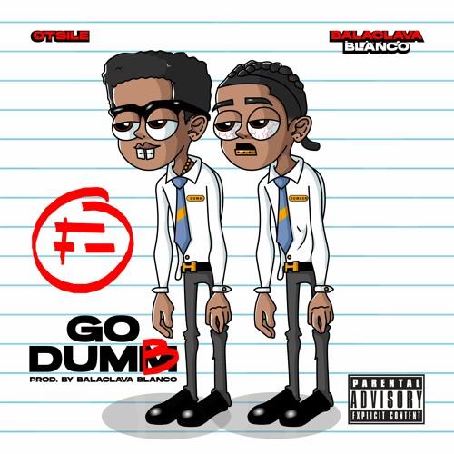 Play Otsile – Go Dumb feat. Balaclava Blanco