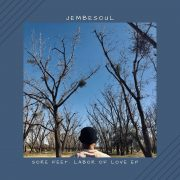JEMBESOUL-SORE FEET: LABOUR OF LOVE EP