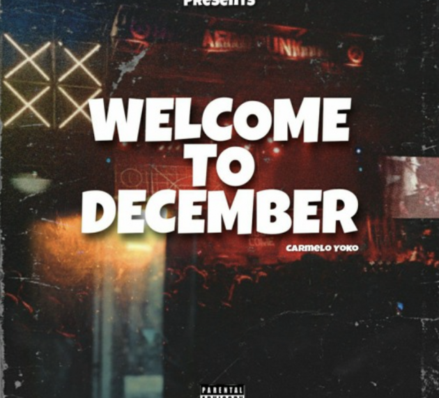 Carmelo Yoko – Welcome To December (Prod. by Drama Dee)