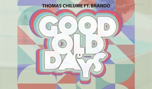 "Stream THOMAS CHILUME FEAT BRANDO in ""GOOD OLD DAYS"""