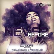 Play Dj Kops's 'Never Before' (feat. Thomas Chilume & Prince Melody) [Radio Edit] – Single