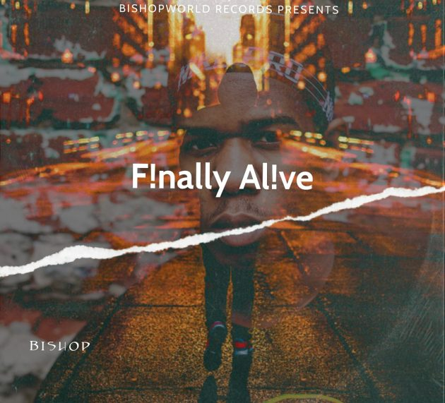 Stream Bishop BW's 'Finally Alive'
