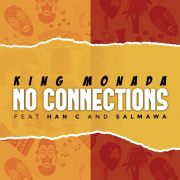 Stream King Monada 🇿🇦 x Han-C 🇧🇼's 'No Connections' feat and Salmawa