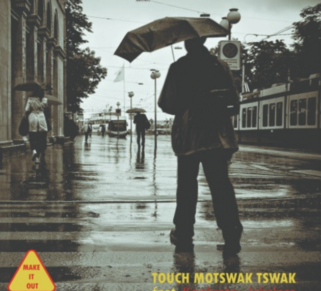 Stream Touch Motswak Tswak's 'MAKE IT OUT' featuring  Konkrete,cJakalas (Prod by Poetic Syntax