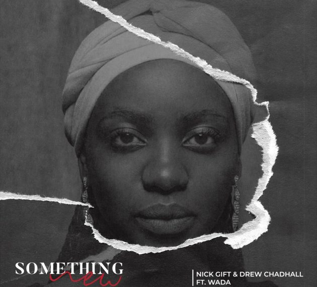 Nick Gift & Drew Chadhall just released 'Something New' featuring Wada