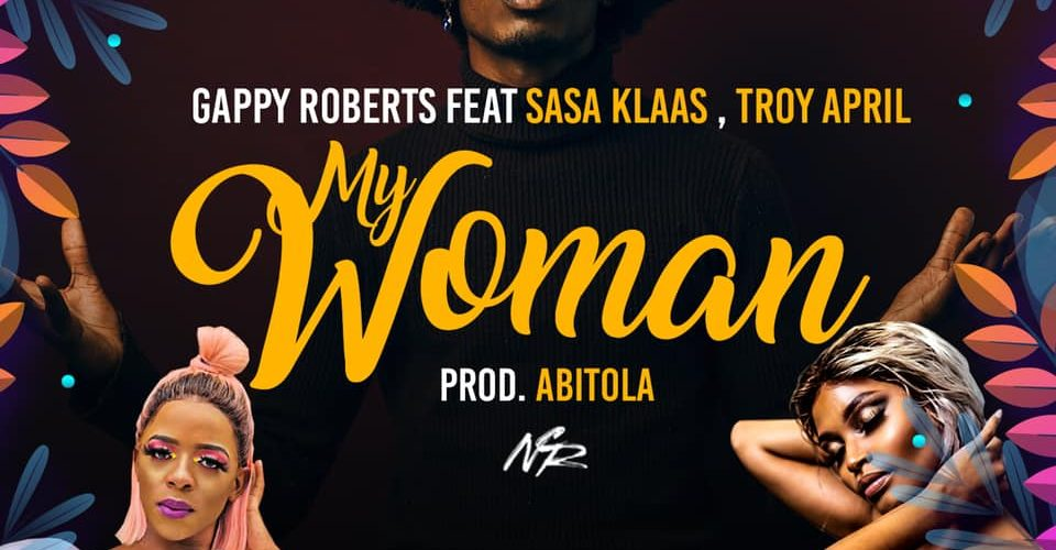 Stream Gappy Roberts' 'My Woman' featuring Sasa Klaas  and Troy April