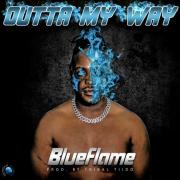 Stream Blueflame's new 'Outta My Way' single
