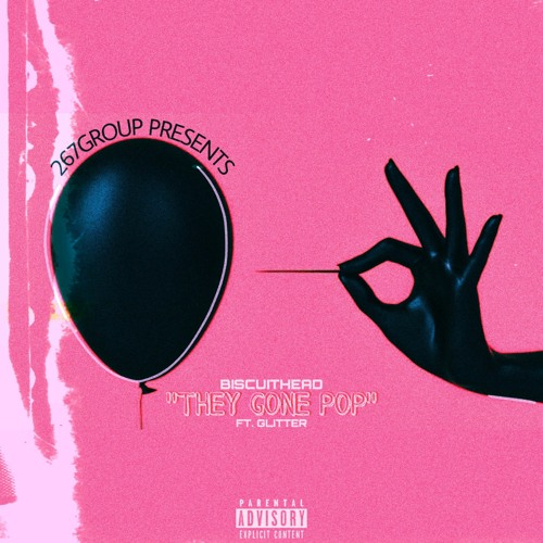 Stream BiscuitHead's 'They Gone Pop' Ft. Glitter (Prod. By Glitter)