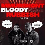 Stream Flazer Da DJ – Mmurskont, Bloodyshit, Rubbish ft. Ozi F Teddy (Prod. By Fella)