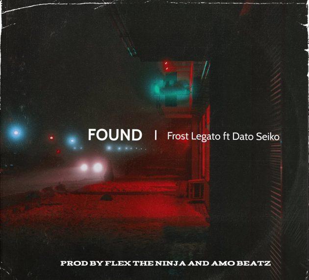 Frost Legato ft Dato Seiko – Found [Official Audio]